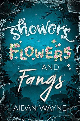 Showers, Flowers, and Fangs by Aidan Wayne