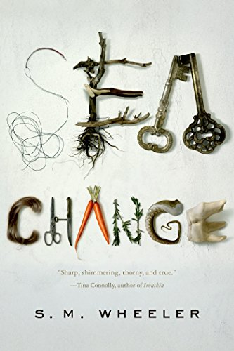Sea Change by S. M. Wheeler