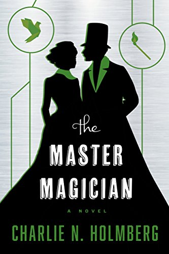 The Master Magician by Charlie N. Holmberg | books, reading, book covers, cover love, sihouettes