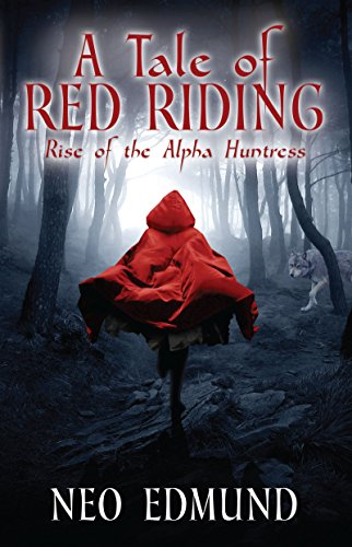 A Tale of Red Riding: Rise of the Alpha Huntress by Neo Edmund | books, reading, book covers