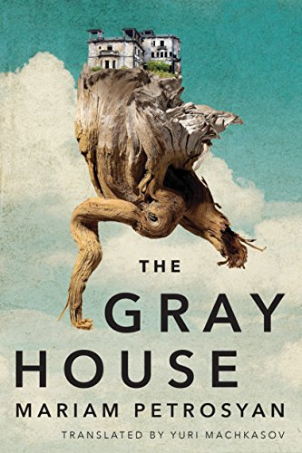 Book Cover - The Gray House by Mariam Petrosyan