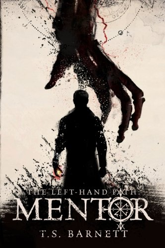 The Left Hand Path: Mentor by T.S. Barnett   books, reading, book covers