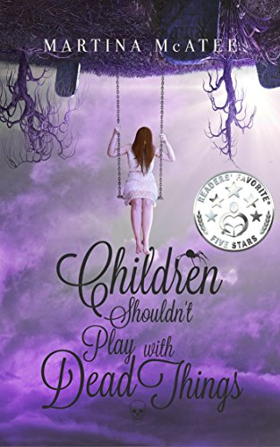 Children Shouldn't Play with Dead Things by Martina McAtee | reading, books