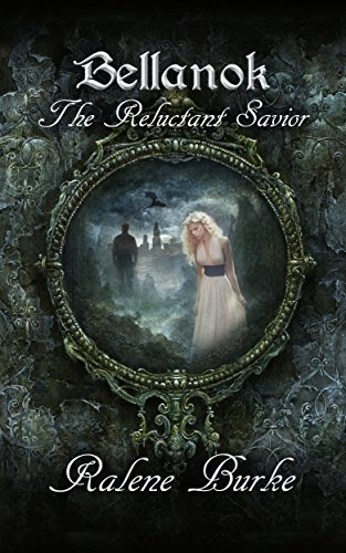 Bellanok: The Reluctant Savior by Ralene Burke   books, reading, book covers, cover love