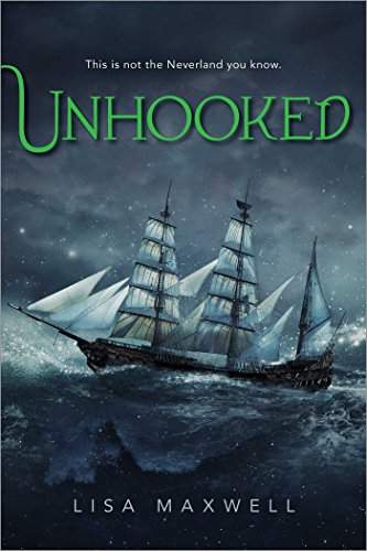Unhooked by Lisa Maxwell | reading, books, book covers, cover love, ships