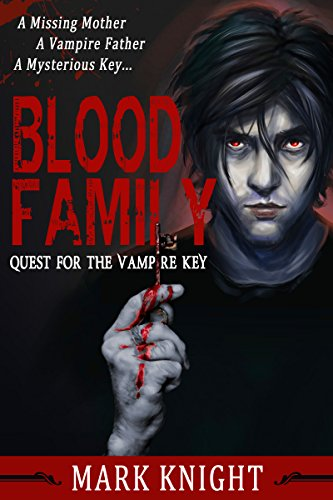 Blood Family: Quest for the Vampire Key by Mark Knight | reading, books