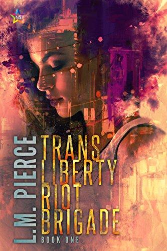 Trans Liberty Riot Brigade by L. M. Pierce