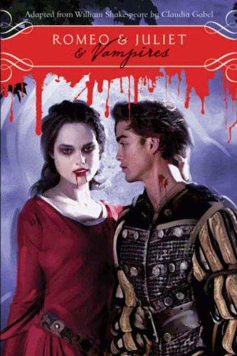 Romeo & Juliet  Vampires by Claudia Gabel
