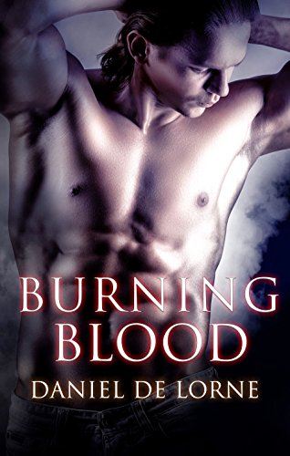 Burning Blood by Daniel De Lorne | books, reading, book covers