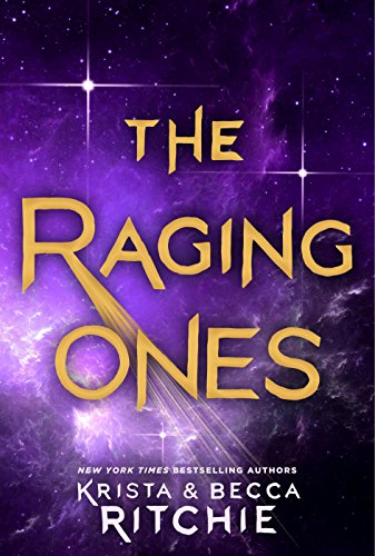 The Raging Ones by Kristina & Becca Ritchie
