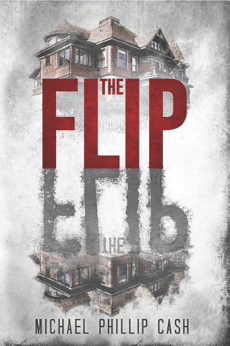 The Flip by Michael Phillip Cash   reading, books