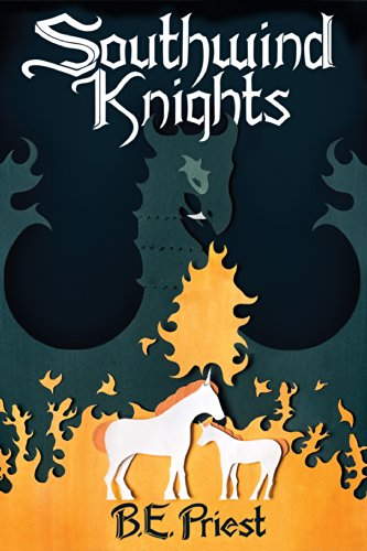 Southwind Knights by B.E. Priest   books, reading, book covers, cover love, dragons