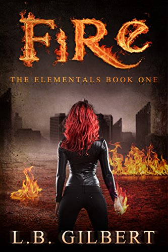 Fire by L.B. Gilbert   books, reading, book covers