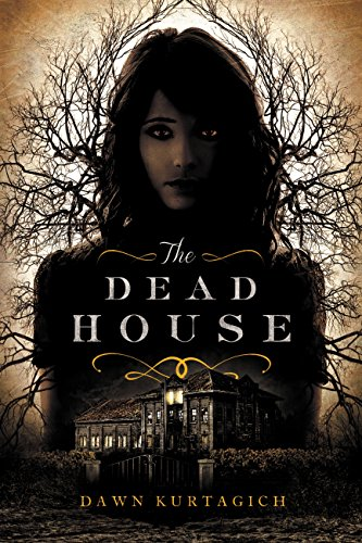 The Dead House by Dawn Kurtagich   reading, books