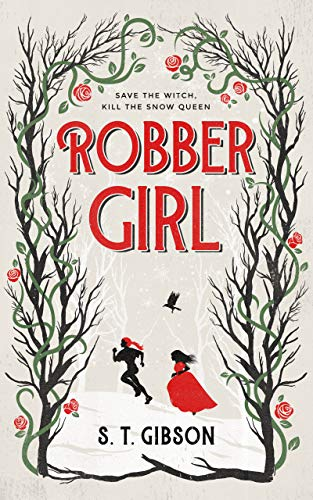 Robber Girl by S.T. Gibson