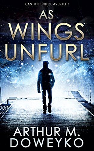 As Wings Unfurl by Arthur M. Doweyko | reading, books