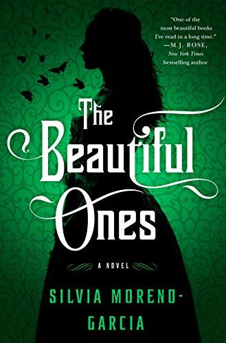 The Beautiful Ones by Silvia Moreno Garcia