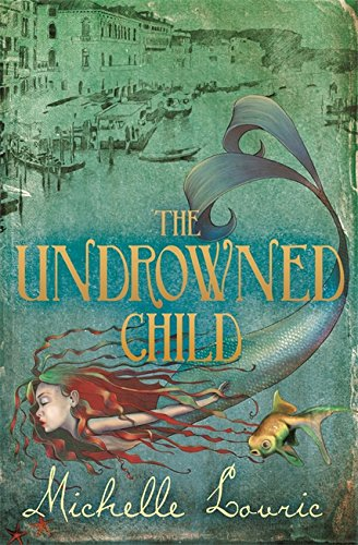 The Undrowned Child by Michelle Lovric | books, reading, book covers