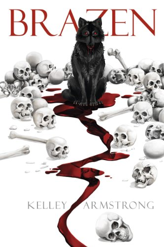 Brazen by Kelley Armstrong | reading, books