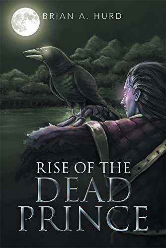 Rise of the Dead Princes by Brian A. Hurd | reading, books
