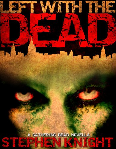 Book Cover - Left with the Dead by Stephen Knight
