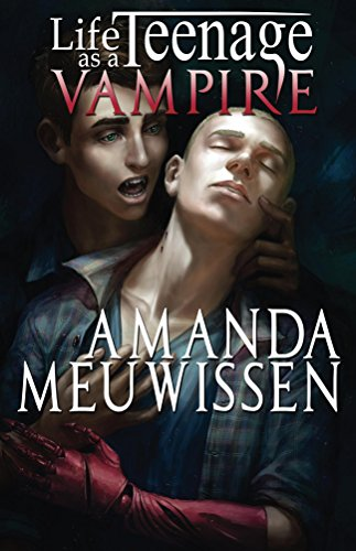 Life as a Teenage Vampire by Amanda Meuwissen