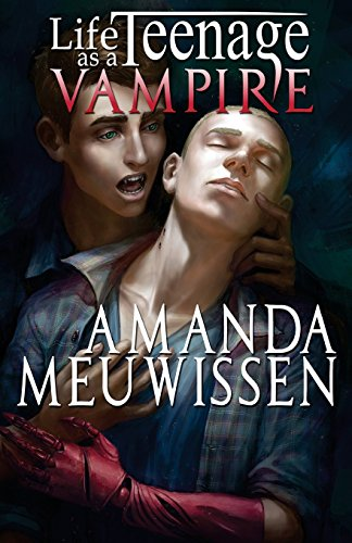 Life as a Teenage Vampire by Amanda Meuwissen
