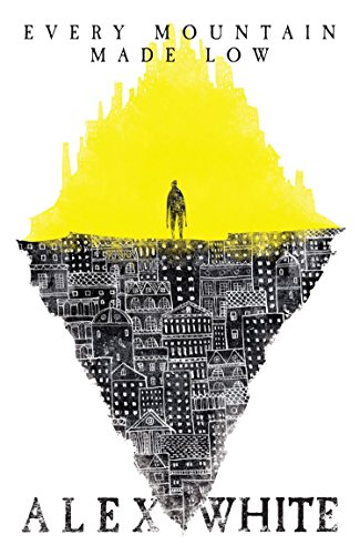 Every Mountain Made Low by Alex White | reading, books, book covers, cover love, yellow