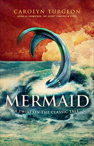 Mermaid: A Twist on the Classic Tale by Carolyn Turgeon | reading, books, book covers, cover love, mermaids, mermen