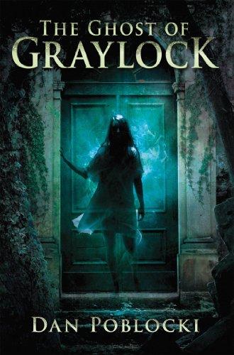 The Ghost of Graylock by Dan Poblocki | reading, books