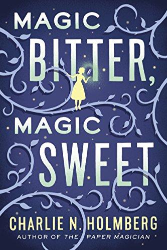 Magic Bitter, Magic Sweet by Charlie N. Holmberg | reading, books