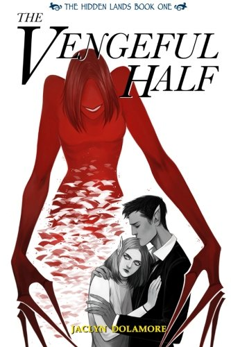 The Vengeful Half by Jaclyn Dolamore