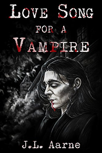 Love Song for a Vampire by J.L. Aarne