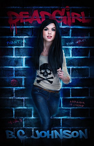 Deadgirl by B.C. Johnson | books, reading, book covers
