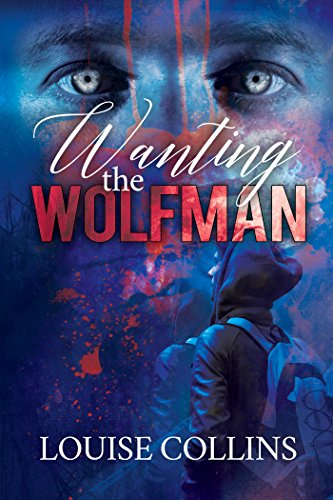 Book Cover - Wanting the Wolfman by Louise Collins