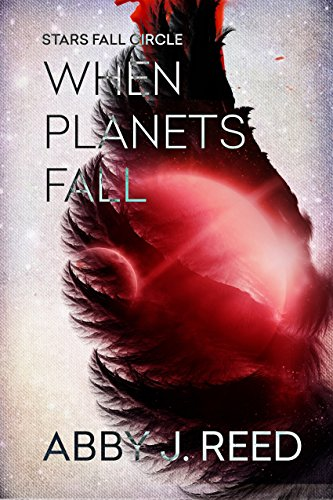 Book Cover - When Planets Fall by Abby J. Reed