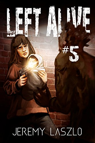 Left Alive #5 by Jeremy Laszlo | reading, books, book covers, cover love, zombies