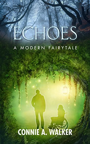 Book Cover - Echoes: A Modern Fairytale by Connie A. Walker