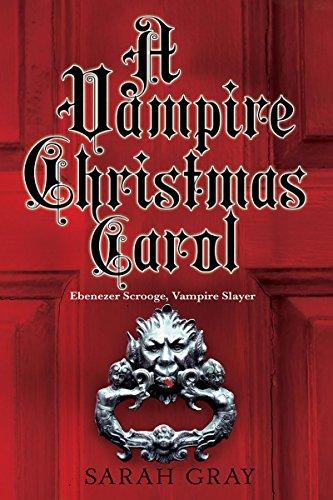 A Vampire Christmas Carol by Sarah Gray