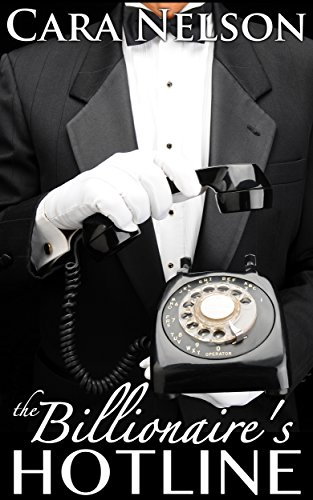 The Billionaire's Hotline by Cara Nelson | books, reading, covers, cover love, phones