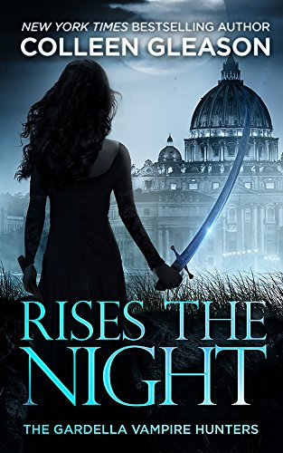 Rises the Night by Colleen Gleason | reading, books