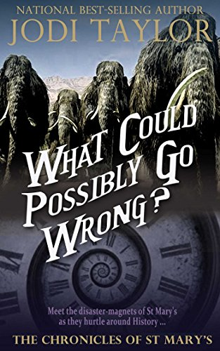 What Could Possibly Go Wrong? by Jodi Taylor