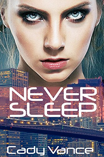 Book Cover - Never Sleep by Cady Vance