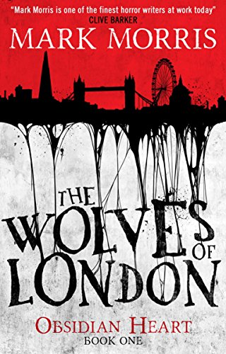 The Wolves of London by Mark Morris | books, reading, book covers
