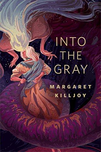 Into the Gray by Margaret Killjoy