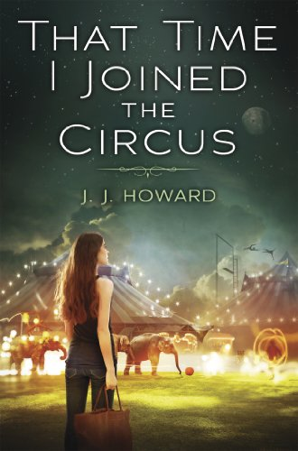 That Time I Joined the Circus by J.J. Howard   books, reading, book covers