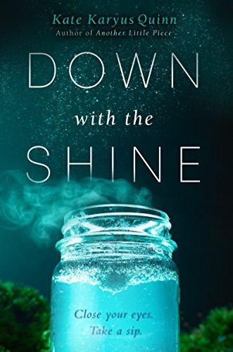 Down with Shine by Kate Karyus Quinn | books, reading, book covers