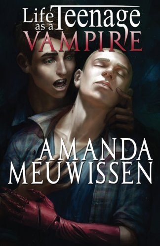 Life as a Teenage Vampire by Amanda Meuwissen | reading, books