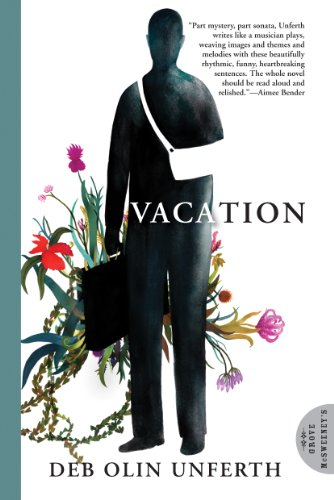 Vacation by Deb Olin Unferth | books, reading, book covers