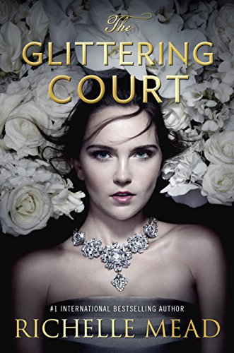 The Glittering Court by Richelle Mead   books, reading, book covers, cover love